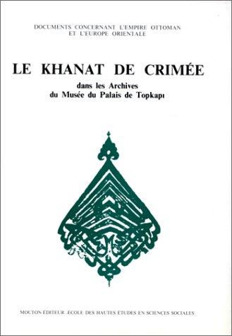 9782713206863: Le khanat de Crimee dans les archives du musee du palais de Topkapi (Documents concernant l'Empire ottoman et l'Europe orientale)