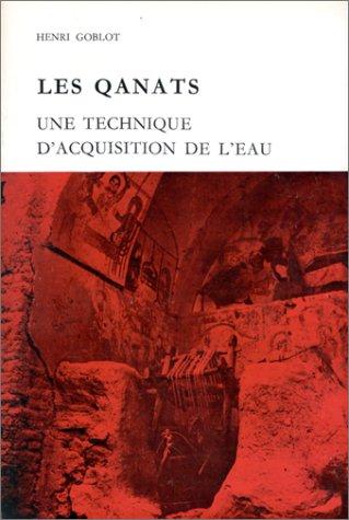 Les Qanats une technique d'acquisition de l'eau (French Edition): Henri Goblot