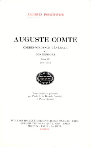 Correspondance Generale et Confessions Tome IV (French Edition): Comte a