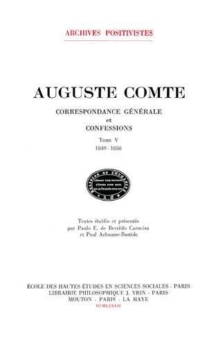 Correspondance Generale et Confessions Tome V (French Edition): Comte, Auguste