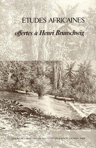 Etudes africaines: Offertes aÌ  Henri Brunschwig (French Edition): No author.