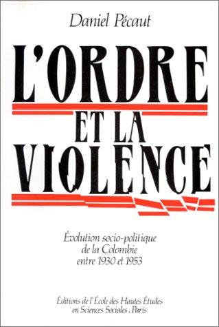 9782713208676: L'ordre et la violence. Evolution sociopolitique de la Colombie entre 1930 et 1953