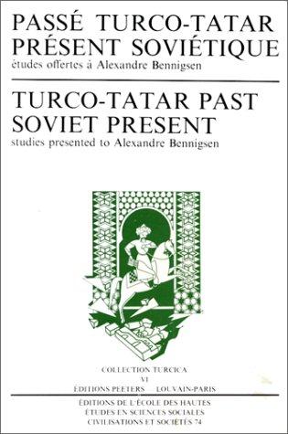 9782713208782: Passé turco-tatar, présent soviétique. Etudes offertes à Alexandre Bennigsen