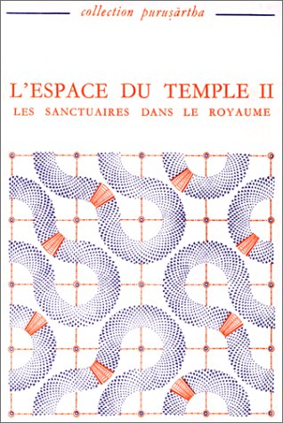 L'Espace du temple (Collection Purusartha) (French Edition): Jean-Claude Galey