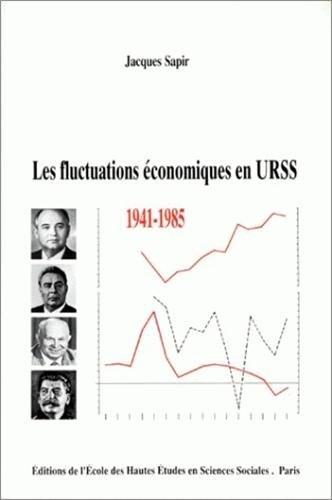 Les fluctuations economiques en URSS, 1941-1985 (Studies in history and the social sciences) (...