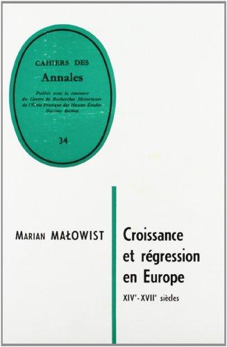 CROISSANCE ET REGRESSION EN EUROPE, 14E-17E SIECLES: MALOWIST M