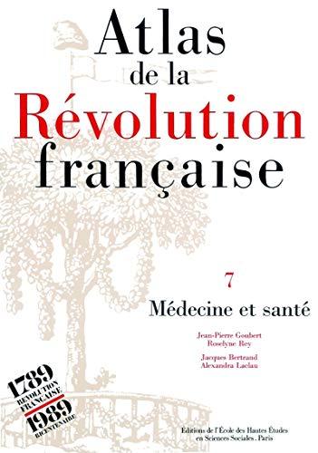 9782713209994: Atlas de la Révolution française. Médecine et santé, tome 7