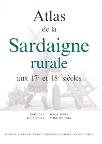 Atlas de la Sardaigne rurale aux 17e et 18e siecles (French Edition): Aline Jelinski, Itria Calia, ...