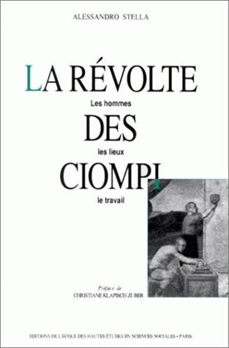 9782713210044: La re?volte des Ciompi: Les hommes, les lieux, le travail (Studies in history and the social sciences) (French Edition)