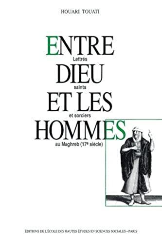 9782713210150: Entre Dieu et les hommes. Lettr�s, saints et sorciers au Maghreb, XVIIe si�cle