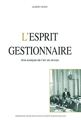 9782713211560: L'esprit gestionnaire: Une analyse de l'air du temps (Studies in history and the social sciences) (French Edition)