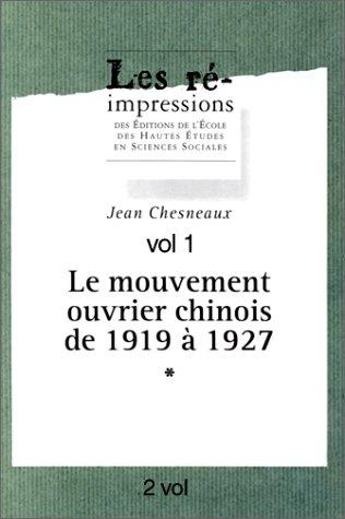 Le Mouvement ouvrier chinois de 1919 a 1927 (French Edition): Jean Chesneaux