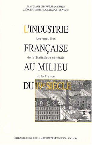 L'Industrie française au milieu du 19e siècle (French Edition): ...
