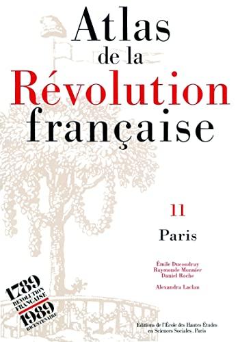 9782713213458: Atlas de la R�volution fran�aise, tome XI : Paris