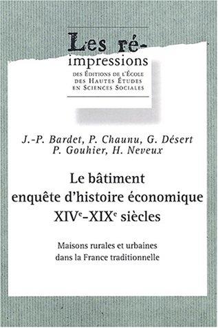 le batiment enquete d'histoire economique xive-xixe siecles. maisons rurales et urbaines dans:...