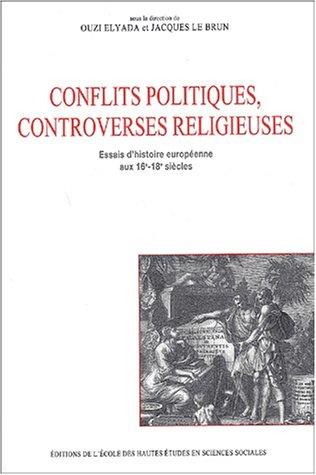 Conflits politiques et controverses religieuses. (French Edition): Ouzi Elyada