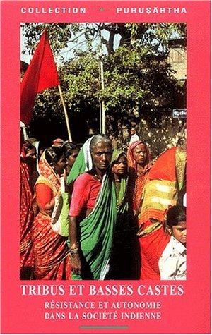 """""""tribus et basses castes ; resistance et autonomie dans la societe indienne"""": Christophe ..."""