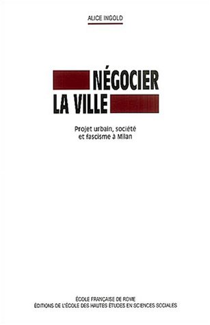 Négocier la ville (French Edition): Alice Ingold