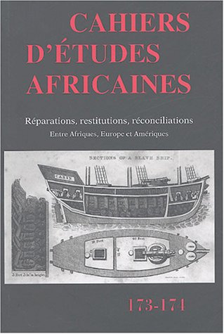 Cahiers d'Etudes africaines, Repartitions, restitutions, reconciliations: Collectif