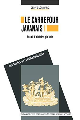 Le carrefour javanais : essai d'histoire globale : Coffret en trois volumes (French Edition): ...