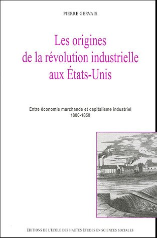 9782713218255: Les origines de la révolution industrielle aux Etats-Unis (French Edition)