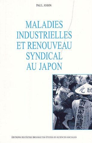 MALADIES INDUSTRIELLES ET RENOUVEAU SYNDICAL AU JAPON: JOBIN PAUL