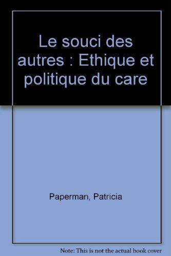 Le souci des autres : Ethique et politique du care: n/a