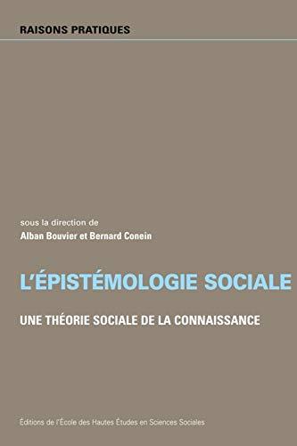 L'épistémologie sociale (French Edition): Alban Bouvier