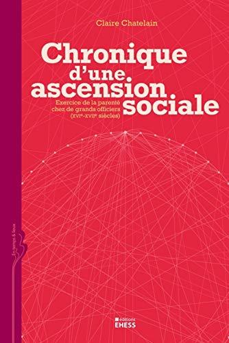 Chronique d'une ascension sociale (French Edition): Claire Chatelain
