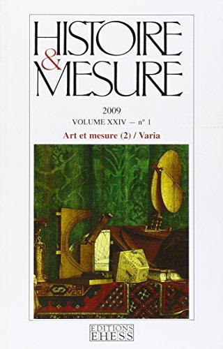 Histoire & Mesure, Vol. Xxiv, N 1/2009. Art et Mesure (2): Collectif