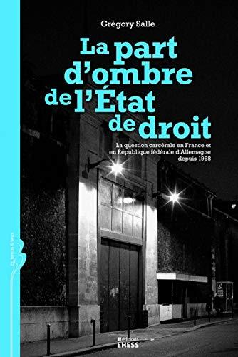 La part d'ombre de l'Etat de droit (French Edition): Gregory