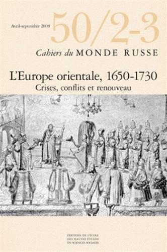 Cahiers du Monde russe, N° 50/2-3, Avril-sep : L'Europe orientale, 1650-1730 (...