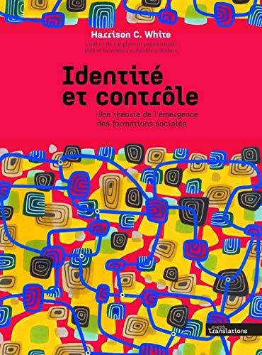 Identité et contrôle (French Edition): White Harrison
