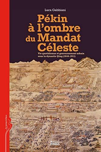 9782713222894: Pékin à l'ombre du Mandat Céleste (French Edition)