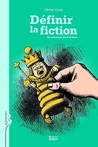 Définir la fiction (French Edition): Caira O