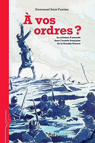 A vos ordres ? (French Edition): Saint-Fuscien E