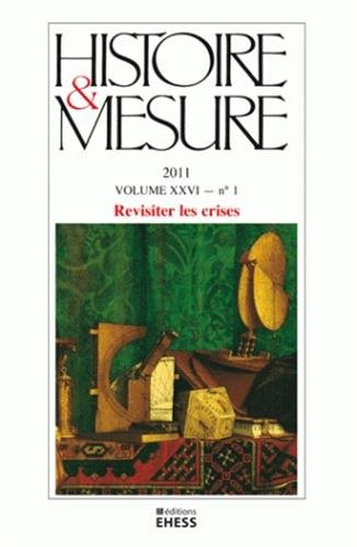 Histoire & Mesure, Volume 26 N° 1/2011 (French Edition): Collectif