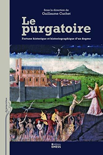 9782713223402: Le purgatoire : Fortune historique et historiographique d'un dogme