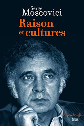 RAISON ET CULTURES: MOSCOVICI SERGE
