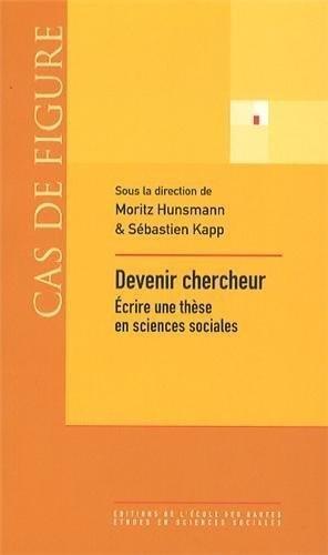 9782713224164: Devenir chercheur : Ecrire une thèse en sciences sociales