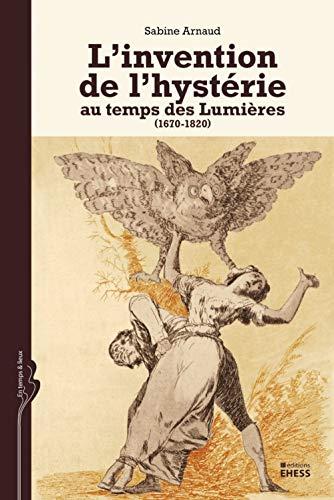 L' invention de l'hystérie: Sabine Arnaud