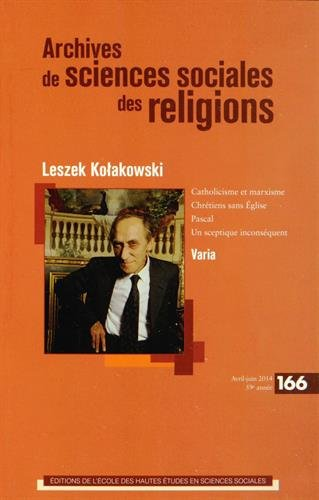 9782713224324: Archives de Sciences Sociales des Religions, No. 166: Leszek Kolakowski