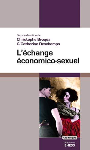 ÉCHANGE ÉCONOMICO-SEXUEL (L'): BROQUA CHRISTOPHE