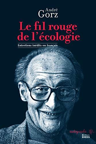 FIL ROUGE DE L'ÉCOLOGIE (LE): GORZ ANDR�