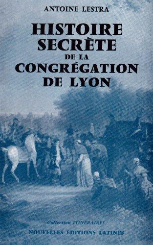 9782713315077: Histoire Secrete de la Congregation de Lyon