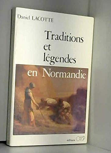 TRADITIONS ET LEGENDES EN NORMANDIE