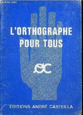 9782713501852: L'Orthographe pour tous