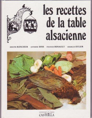 9782713505812: Recettes de la table alsacienne