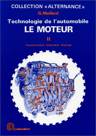 9782713507526: TECHNOLOGIE DE L' AUTOMOBILE. Tome 2, Le moteur, fonctionnement, carburation, allumage.