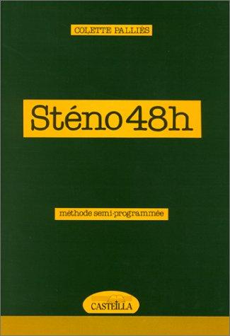 9782713508172: Sténo 48h. Méthode semi-programmée
